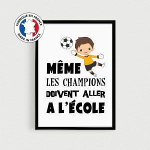 Poster foot / football enfant - Même les champions doivent aller à l'école,Affiche citation français pour chambre d'enfant, nurserie de bébé
