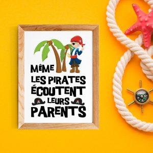 """Poster citation en français Pirates pour enfant """"Même les pirates écoutent leurs parents"""" - Affiche citation décoration enfant de la rentée"""